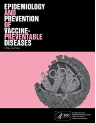 Pink Book: Epidemiology and Prevention of Vaccine-Preventable Diseases